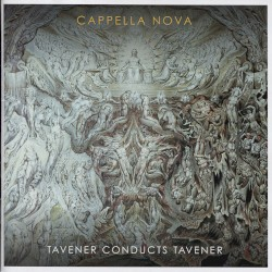 Tavener Conducts Tavener by John Tavener ;   Cappella Nova ,   Alan Tavener