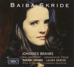 Violinkonzert / Ungarische Tänze by Johannes Brahms ;   Baiba Skride ,   Sakari Oramo ,   Lauma Skride ,   Royal Stockholm Philharmonic Orchestra