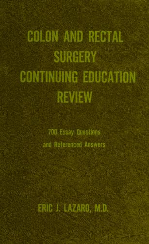Cover of: Colon and rectal surgery continuing education review | Eric J. Lazaro