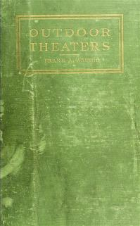 Cover of: Outdoor theaters: the design, construction and use of open-air auditoriums