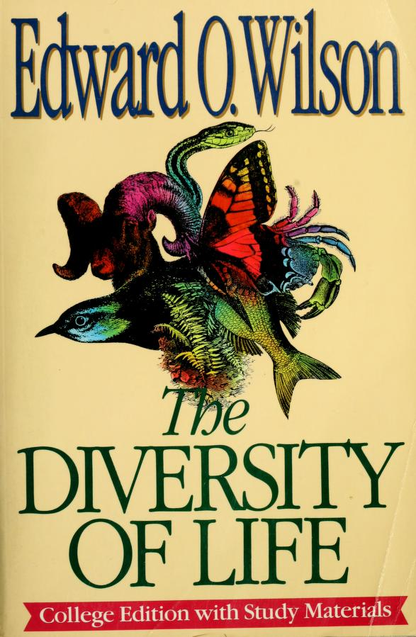 The diversity of life by Edward Osborne Wilson