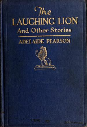 Cover of: The laughing lion | Adelaide Pearson