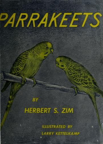 Parrakeets by Herbert S. Zim