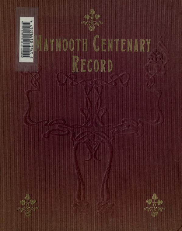 A record of the centenary celebrations held in Maynooth College in June, 1895 by St. Patrick's College (Maynooth, Ireland)