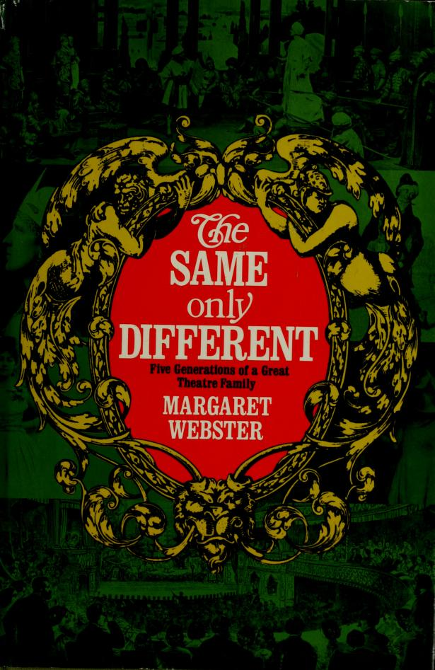The same only different by Margaret Webster