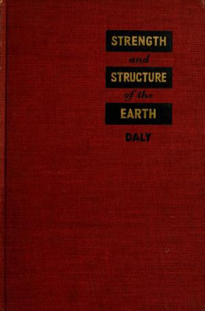 Cover of: Strength and structure of the earth | Reginald Aldworth Daly