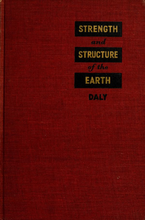 Strength and structure of the earth by Reginald Aldworth Daly